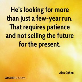 He's looking for more than just a few-year run. That requires patience and not selling the future for the present.