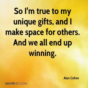 So I'm true to my unique gifts, and I make space for others. And we all end up winning.