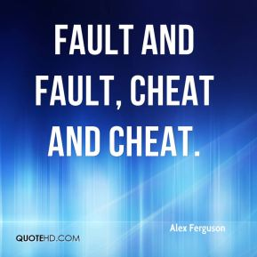 fault and fault, cheat and cheat.