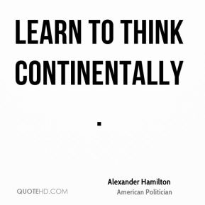 Learn to think continentally.