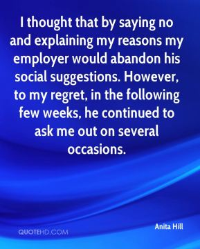 I thought that by saying no and explaining my reasons my employer would abandon his social suggestions. However, to my regret, in the following few weeks, he continued to ask me out on several occasions.