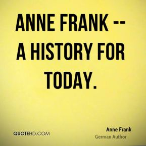Anne Frank -- A History for Today.