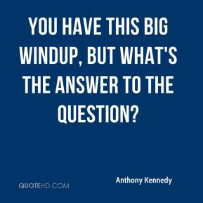 You have this big windup, but what's the answer to the question?