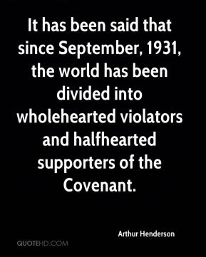 It has been said that since September, 1931, the world has been divided into wholehearted violators and halfhearted supporters of the Covenant.