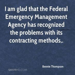 Bennie Thompson - I am glad that the Federal Emergency Management Agency has recognized the problems with its contracting methods.