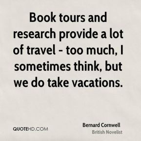 Book tours and research provide a lot of travel - too much, I sometimes think, but we do take vacations.