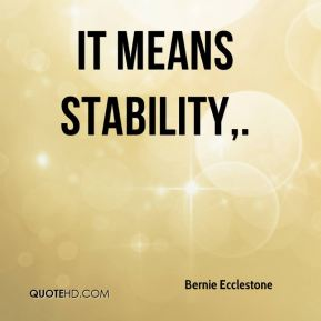 It means stability.