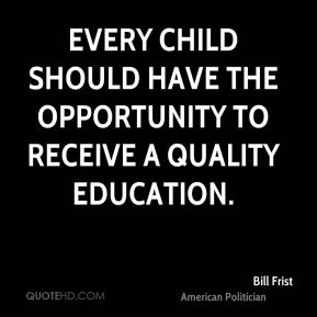 Every child should have the opportunity to receive a quality education.