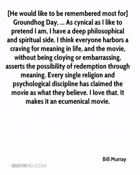 psycological view of the movie groundhog Groundhog day is a film that finds its note and purpose so precisely it embodies a view of human what amazes me about the movie is that murray and.