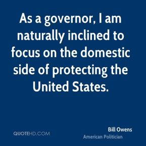 Bill Owens - As a governor, I am naturally inclined to focus on the domestic side of protecting the United States.