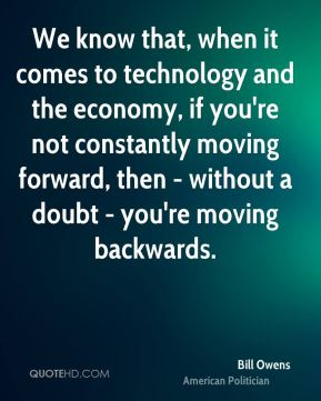 We know that, when it comes to technology and the economy, if you're not constantly moving forward, then - without a doubt - you're moving backwards.