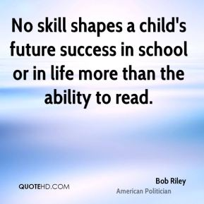No skill shapes a child's future success in school or in life more than the ability to read.