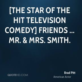 [The star of the hit television comedy] Friends ... Mr. & Mrs. Smith.