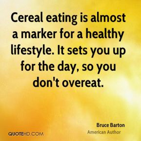Cereal eating is almost a marker for a healthy lifestyle. It sets you up for the day, so you don't overeat.