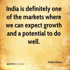 India is definitely one of the markets where we can expect growth and a potential to do well.