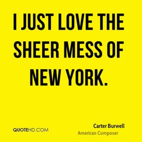 I just love the sheer mess of New York.