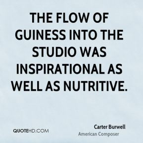 Carter Burwell - The flow of Guiness into the studio was inspirational as well as nutritive.
