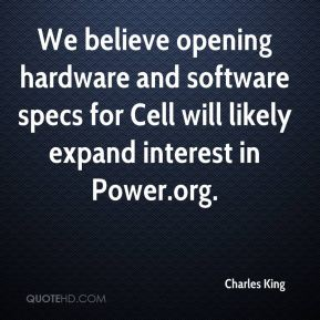 Charles King - We believe opening hardware and software specs for Cell will likely expand interest in Power.org.