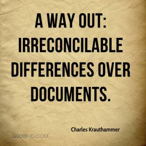 Charles Krauthammer - A way out: irreconcilable differences over documents.