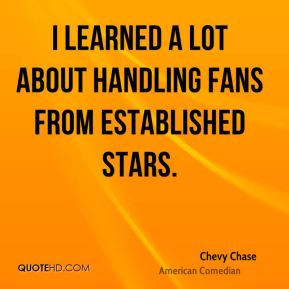 I learned a lot about handling fans from established stars.