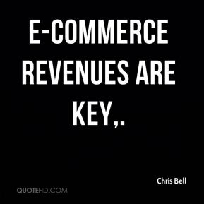 E-commerce revenues are key.