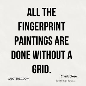 Chuck Close - All the fingerprint paintings are done without a grid.