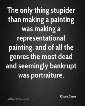 The only thing stupider than making a painting was making a representational painting, and of all the genres the most dead and seemingly bankrupt was portraiture.