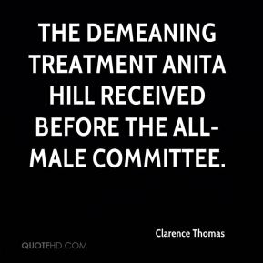 the demeaning treatment Anita Hill received before the all-male committee.