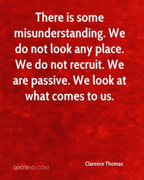 There is some misunderstanding. We do not look any place. We do not recruit. We are passive. We look at what comes to us.