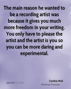 The main reason he wanted to be a recording artist was because it gives you much more freedom in your writing. You only have to please the artist and the artist is you so you can be more daring and experimental.