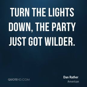 Turn the lights down, the party just got wilder.