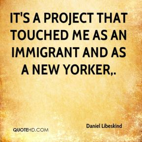It's a project that touched me as an immigrant and as a New Yorker.