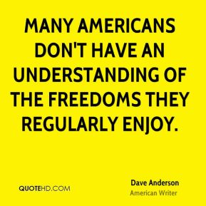 Many Americans don't have an understanding of the freedoms they regularly enjoy.