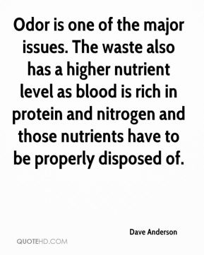 Odor is one of the major issues. The waste also has a higher nutrient level as blood is rich in protein and nitrogen and those nutrients have to be properly disposed of.