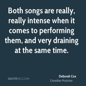 Both songs are really, really intense when it comes to performing them, and very draining at the same time.