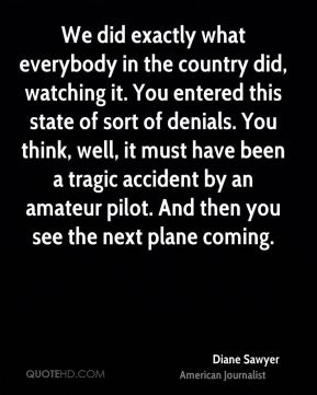 We did exactly what everybody in the country did, watching it. You entered this state of sort of denials. You think, well, it must have been a tragic accident by an amateur pilot. And then you see the next plane coming.