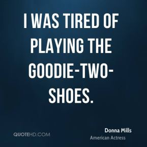 Donna Mills - I was tired of playing the goodie-two-shoes.