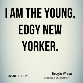 I am the young, edgy New Yorker.