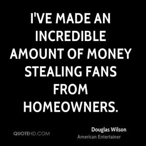 I've made an incredible amount of money stealing fans from homeowners.