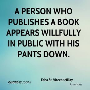 A person who publishes a book appears willfully in public with his pants down.