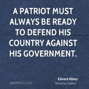 A patriot must always be ready to defend his country against his government.
