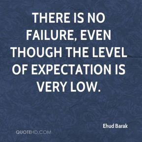 There is no failure, even though the level of expectation is very low.