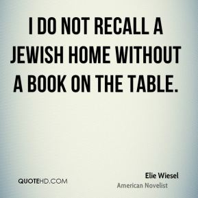 I do not recall a Jewish home without a book on the table.