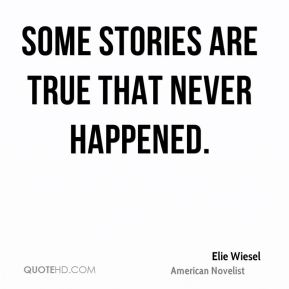 Some stories are true that never happened.