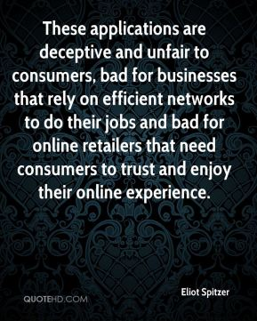 Eliot Spitzer - These applications are deceptive and unfair to consumers, bad for businesses that rely on efficient networks to do their jobs and bad for online retailers that need consumers to trust and enjoy their online experience.