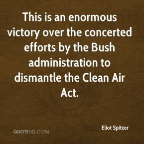 Eliot Spitzer - This is an enormous victory over the concerted efforts by the Bush administration to dismantle the Clean Air Act.