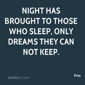 Enya - Night has brought to those who sleep, only dreams they can not keep.