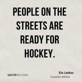 People on the streets are ready for hockey.