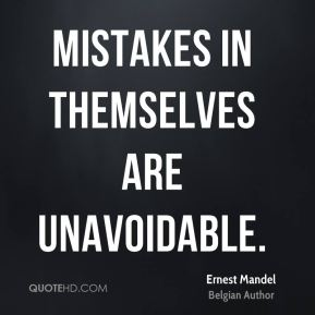 Mistakes in themselves are unavoidable.