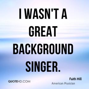 I wasn't a great background singer.
